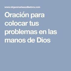 Oración para colocar tus problemas en las manos de Dios