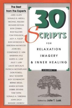 30 Scripts for Relaxation, Imagery and Inner Healing, Vol. 1 by Julie T. Lusk. $17.01. Publisher: Whole Person Associates; 1st edition (1992). Publication: 1992. Edition - 1st