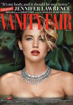 what Jennifer Lawrence told Vanity Fair about the nude photos of her that were leaked - Good For Her!  No apologies!!