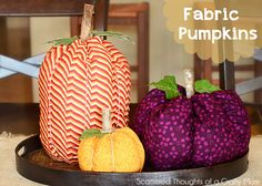 DIY Fabric Pumpkins | Scattered Thoughts of a Crafty Mom- now to find way cute fabric & velvet fabric!!!!!