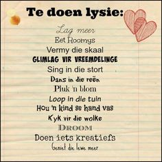 Afrikaanse Inspirerende Gedagtes & Wyshede: Te doen lysie: Words Quotes, Me Quotes, Motivational Quotes, Inspirational Quotes, Sayings, Qoutes, Afrikaanse Quotes, Work Motivation, Positive Mindset
