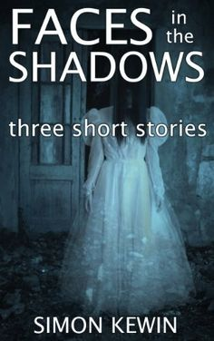 """Faces In The Shadows""  ***  Simon Kewin  (2013)"