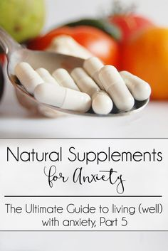 Could natural supplements help your anxiety? I've tried tons of them, and these are the ones that work for me!