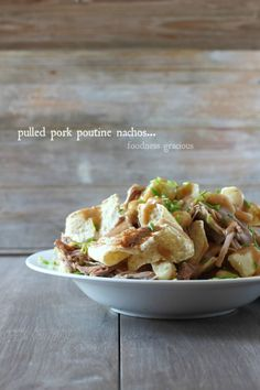 The Best Stacked Pulled Pork Poutine Nachos. | Foodness Gracious