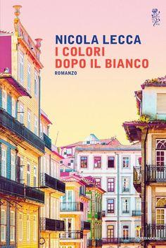 """""""I colori dopo il bianco"""" Nicola Lecca (Mondadori)"""