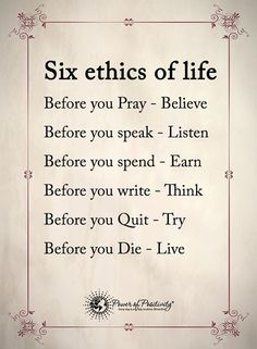 Wisdom Quotes : QUOTATION - Image : As the quote says - Description Six ethics of life. Wise Quotes, Quotable Quotes, Great Quotes, Words Quotes, Quotes To Live By, Motivational Quotes, Sayings, Image Citation, Power Of Positivity