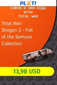 Total War: Shogun 2 - Fall of the Samurai Collection Ключи и пин-коды Игры Total War