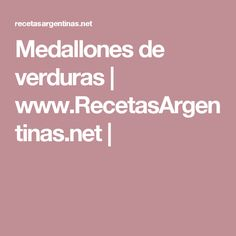 Medallones de verduras   www.RecetasArgentinas.net  