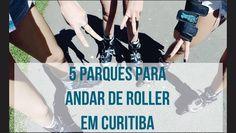 5 parques para andar de rolar em Curitiba - patins - girls - Brazil - sport - fit life - fitness - verão - workout - blog de viagem - dicas de viagem