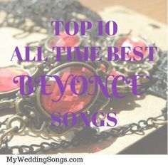 Check out the top Beyonce songs of ALL TIME!