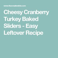 Cheesy Cranberry Turkey Baked Sliders - Easy Leftover Recipe