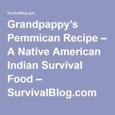 Grandpappy's Pemmican Recipe – A Native American Indian Survival Food – SurvivalBlog.com