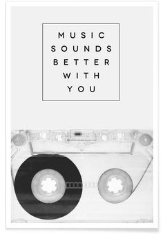 Music Sounds Better With You en Tirage d'art premium