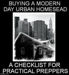 Buying a Modern Day Urban Homestead – A Checklist for Practical Preppers