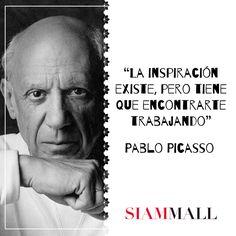 """¡Hoy estamos abiertos! """"La inspiración existe, pero tiene que encontrarte trabajando"""" Pablo Picasso #Frase #CCSiamMall #Lunes   Today, We´re open! """"Inspiration exist, but it have to get you working on it"""" Pablo Picasso #Quote #CCSiamMall #Monday"""