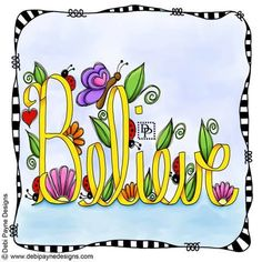 """Whimsical doodle drawing of the word """"Believe"""" appearing to be written with a yellow ribbon. Accented by flowers, leaves, ladybugs, a butterfly and a heart. Doodle Drawings, Doodle Art, Quote Art, Art Quotes, Bible Art, Scripture Art, Journal Inspiration, Inspiration Quotes, Motivation Inspiration"""