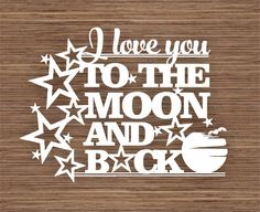 I love you to the moon and back PDF SVG (Commercial Use) Instant Download Digital Papercut Template