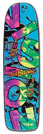 Model: Don Brown Artist: Greg Evans Company: Vision Release Date: 1986 Vision Skateboards, Old School Skateboards, Skate 4, Skate Decks, Skateboard Design, Skateboard Decks, Vision Street Wear, Ol Days, Good Ol