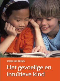 e-book Het gevoelige en intuïtieve kind Sylvia van Zoeren's bespiegelingen over de kinderen in deze tijd. Over intuitief waarnemen, hooggevoeligheid, de zachte krachten en stress.  €9,99 download link.