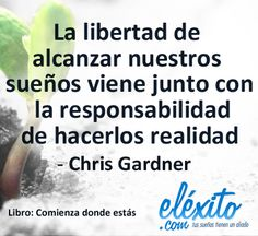 Frases, Motivacíon, éxito, Liderazgo, Libros, Sueños, Multinivel, Negocios, Liderazgo. Comienza donde estás  Autor: Chris Gardner Chris Gardner, Coaching, Spanish Quotes, Quotes To Live By, Mindfulness, Motivation, Words, Freedom, Geek