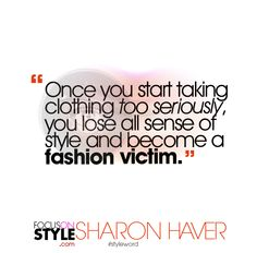 """Once you start taking clothing too seriously, you lose all sense of style and become a fashion victim.""  For more daily stylist tips + style inspiration, visit: https://focusonstyle.com/styleword/ #fashionquote #styleword"