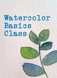 Watercolor Basics Class Serious Fun Art Studio