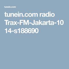 tunein.com radio Trax-FM-Jakarta-1014-s188690