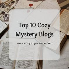 Cozy mystery blogs are so much fun. There are many different blogs out there that are highlighting our favorite books and authors in the cozy mystery genre.  When I sat down to start my initial thoughts for this post, I was amazed how hard it was to narrow the list to just ten. This list is by no means comprehensive and I have left some very wonderful blogs off the list (If comprehensive is what you're seeking, stick with me until the end of this post and I have something for you). But my...
