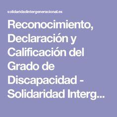 Reconocimiento, Declaración y Calificación del Grado de Discapacidad - Solidaridad Intergeneracional