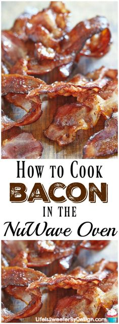 Find out how to cook beautiful crispy sizzling bacon in the NuWave Oven. It is the easiest way to cook bacon and you will love how crispy it is! Healthy breakfast recipes