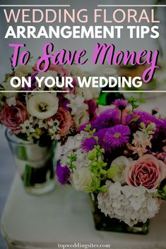 From your wedding bouquet to floral arrangements for your wedding tables, they can all add up and make your wedding nuptials expensive. Check out these useful wedding floral arrangement tips to save money on your wedding.  #SaveMoneyOnWeddings #DIYWeddingFlorals #WeddingTipsAndTricks #ModernWeddingPlanningHacks