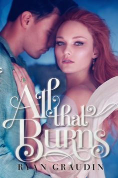 #CoverReveal All That Burns (All That Glows, #2) by Ryan Graudin