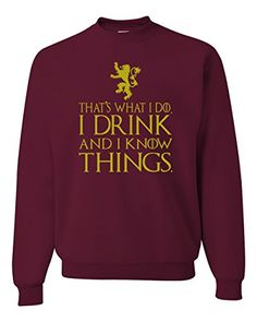 Gold Thats What I Do I Drink And I Know Things Got Unisex Crewneck Sweatshirt