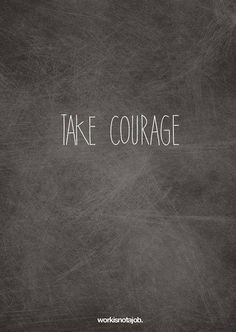 Men respresent courage in Isabella's society, They beleive that with courage they can change the world. They think it is important to have courage to take down the wring decissions, and choose to do good ones for themselves and for others.