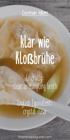 German Idioms klar wie Klossbruhe Germans and their food. Study German, German English, Learn German, Learn French, Foreign Language Teaching, German Language Learning, Teaching Spanish, Teaching French, Spanish Language