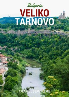 Elsewhere: Veliko Tarnovo, Bulgaria - a city blessed with a dynamic landscape and deep history, via @travelsewhere