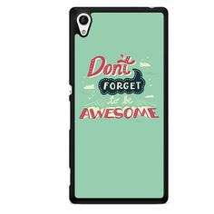 Quotes Don't Forget To Be Awesome TATUM-9044 Sony Phonecase Cover For Xperia Z1, Xperia Z2, Xperia Z3, Xperia Z4, Xperia Z5