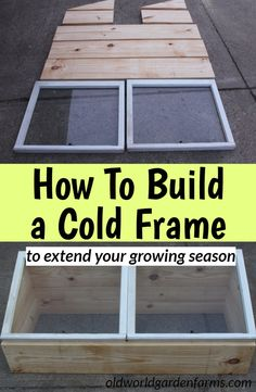 How to Build a Cold Frame from old windows to extend the growing season.  #coldframe #diy #windows #repurpose #reuse #garden #crops #vegetable #windows #oldworldgardenfarms