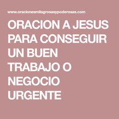 ORACION A JESUS PARA CONSEGUIR UN BUEN TRABAJO O NEGOCIO URGENTE