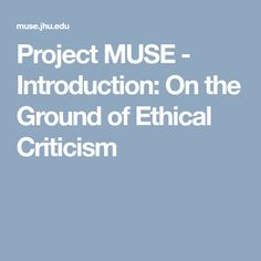 Project MUSE - Introduction: On the Ground of Ethical Criticism