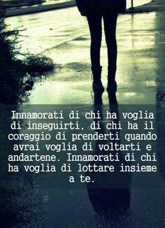 Innamorati di chi ha voglia di inseguirti...