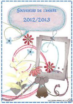 Souvenirs, année scolaire 2012 2013 élève enseignant