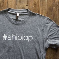 #shiplap T-Shirt if anyone is wondering what to get me for my birthday in november ;)