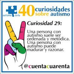 Una persona con autismo suele ser ordenada y metódica: Una persona con autismo puede madurar y razonar.