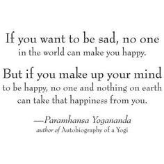 Make Up Your Mind to Be Happy! Paramhansa #Yogananda