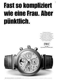 """The Swiss watchmaker IWC had a popular advertising campaign aimed at men, and some (mostly women, I presume) didn't like it. They wanted the Swiss courts to put a stop to the campaign, which they deemed """"anti-feminist."""" But the courts said: """"Nein."""" Bilingual German/English blog."""