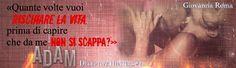 «Quante volte vuoi rischiare la vita, prima di capire che da me non si scappa?» © #DeceptiveHuntersSeries #Adam - Giovanna Roma #teaser #DarkRomance