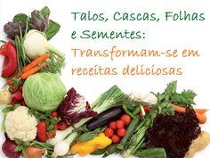 Universo dos Alimentos: Cozinha ética sem desperdício: Talos, cascas, folh...
