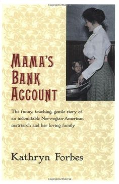 Mama's Bank Account -- Kathryn Forbes
