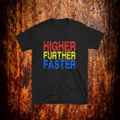 Higher Further Faster Shirt Womens Month, Funny Shirts Women, Gifts For Boss, Vintage Shirts, Powerful Women, Shirts For Girls, Girl Power, Fabric Weights, Hoodies